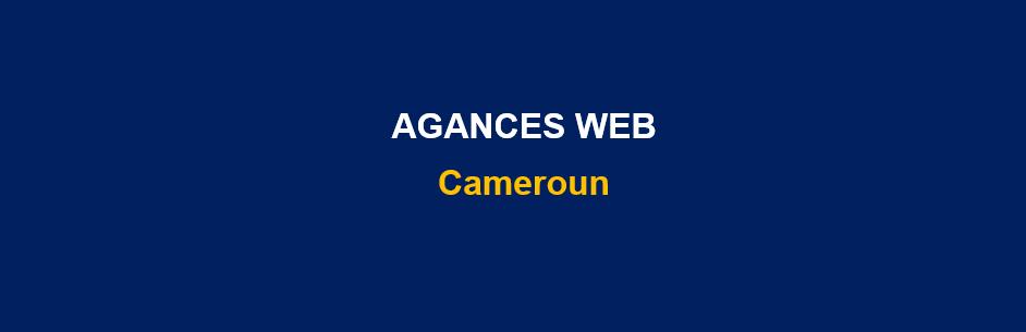 Liste des agences web au Cameroun (Douala, Yaoundé…)